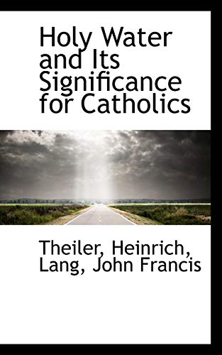 9781110358700: Holy Water and Its Significance for Catholics
