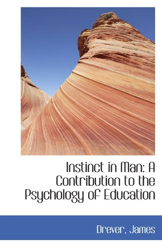 9781110359653: Instinct in Man: A Contribution to the Psychology of Education
