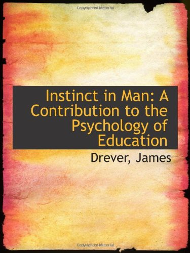 9781110359684: Instinct in Man: A Contribution to the Psychology of Education