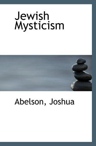 Jewish Mysticism: Abelson, Joshua