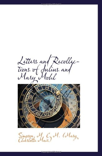 9781110363193: Letters and Recollections of Julius and Mary Mohl