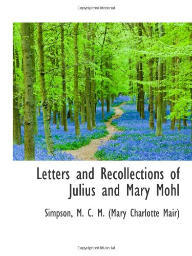 9781110363230: Letters and Recollections of Julius and Mary Mohl