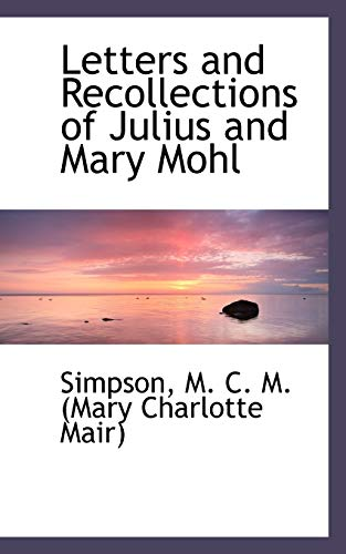 9781110363261: Letters and Recollections of Julius and Mary Mohl