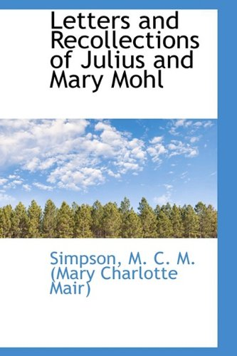 9781110363308: Letters and Recollections of Julius and Mary Mohl