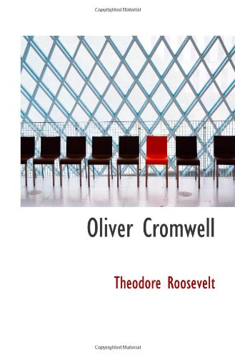 Oliver Cromwell: Roosevelt, Theodore