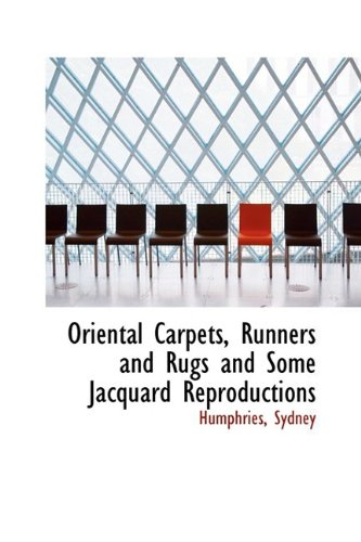 9781110368228: Oriental Carpets, Runners and Rugs and Some Jacquard Reproductions