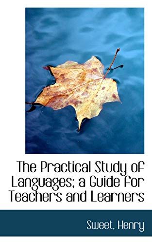 9781110370337: The Practical Study of Languages; a Guide for Teachers and Learners