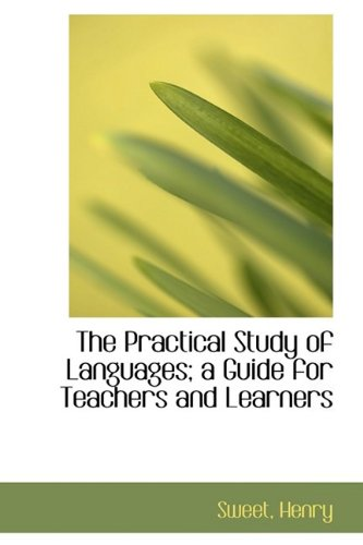 9781110370399: The Practical Study of Languages; a Guide for Teachers and Learners