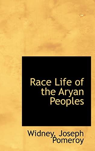 Race Life of the Aryan Peoples: Widney Joseph Pomeroy