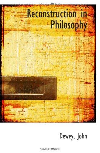 9781110371709: Reconstruction in Philosophy