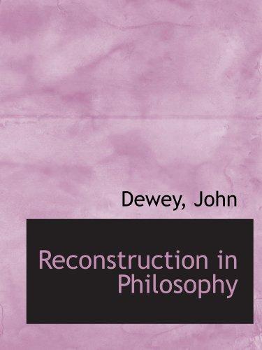 9781110371723: Reconstruction in Philosophy