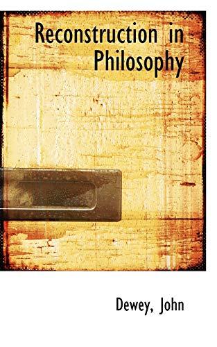 9781110371754: Reconstruction in Philosophy