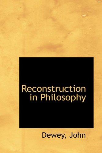 9781110371792: Reconstruction in Philosophy