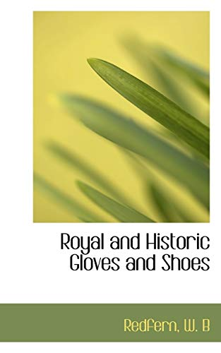 9781110372775: Royal and Historic Gloves and Shoes