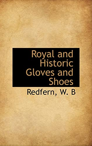 9781110372812: Royal and Historic Gloves and Shoes