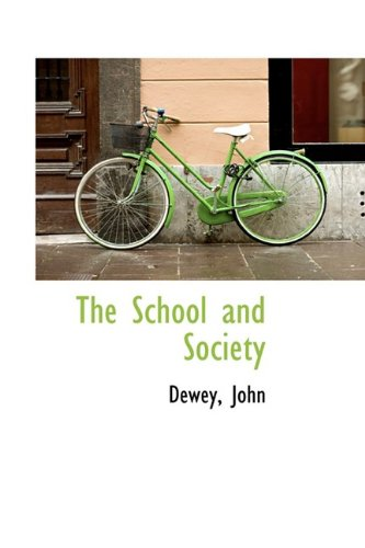 9781110373116: The School and Society