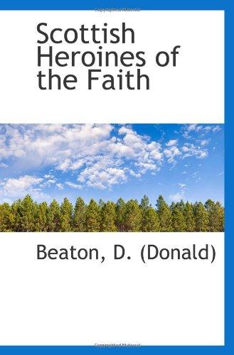 9781110373147: Scottish Heroines of the Faith