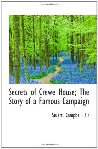 9781110373178: Secrets of Crewe House; The Story of a Famous Campaign