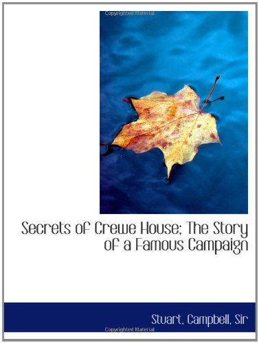 9781110373215: Secrets of Crewe House; The Story of a Famous Campaign