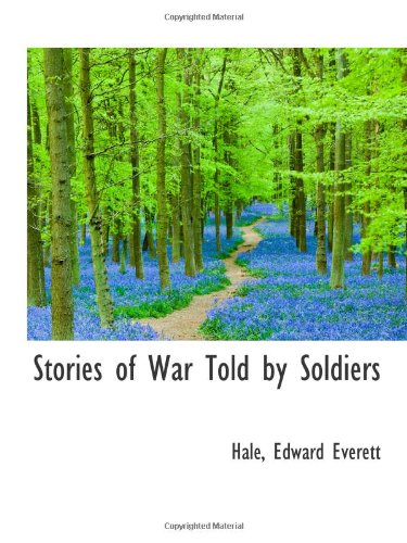 9781110374793: Stories of War Told by Soldiers