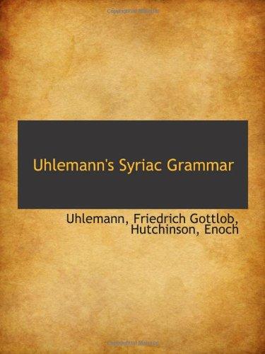 9781110378784: Uhlemann's Syriac Grammar