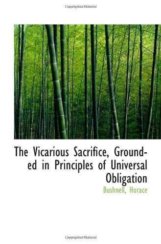 9781110379286: The Vicarious Sacrifice, Grounded in Principles of Universal Obligation