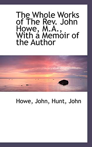 9781110380053: The Whole Works of The Rev. John Howe, M.A., With a Memoir of the Author