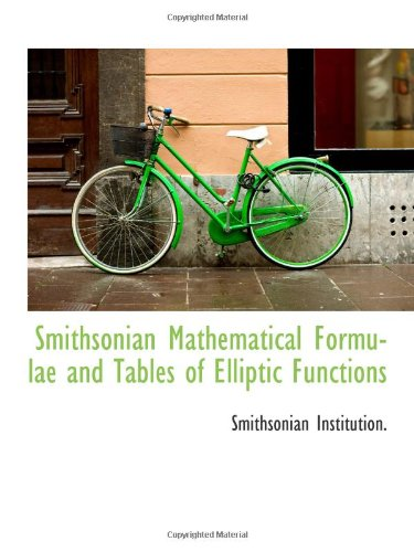 9781110380442: Smithsonian Mathematical Formulae and Tables of Elliptic Functions
