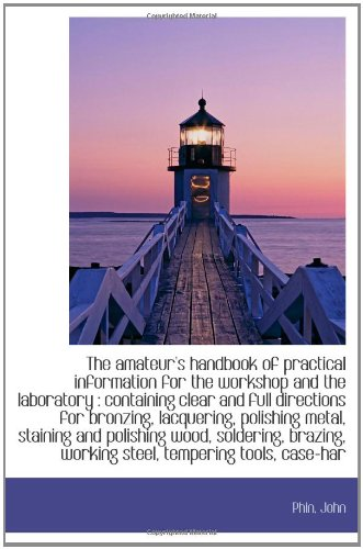 9781110382835: The amateur's handbook of practical information for the workshop and the laboratory : containing cle