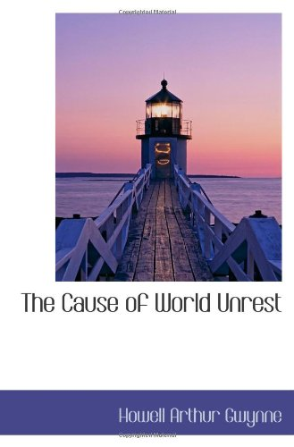 9781110385362: The Cause of World Unrest