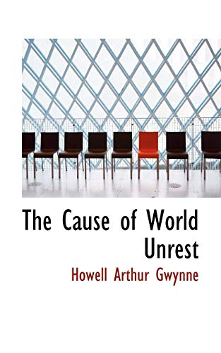 9781110385416: The Cause of World Unrest