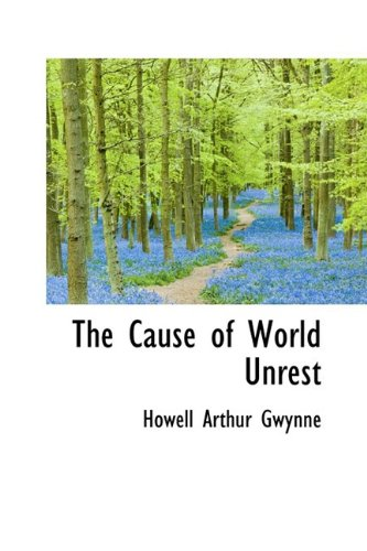 9781110385478: The Cause of World Unrest