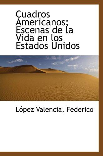 9781110387007: Cuadros Americanos; Escenas de la Vida en los Estados Unidos (Spanish Edition)