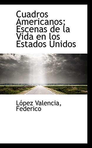9781110387069: Cuadros Americanos; Escenas de la Vida en los Estados Unidos (Spanish Edition)