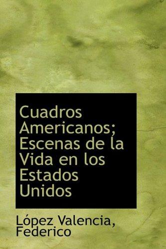9781110387113: Cuadros Americanos; Escenas de la Vida en los Estados Unidos (Spanish Edition)
