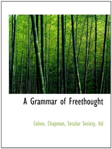 9781110390762: A Grammar of Freethought