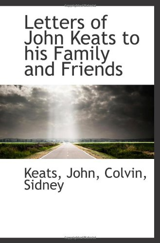9781110393909: Letters of John Keats to his Family and Friends
