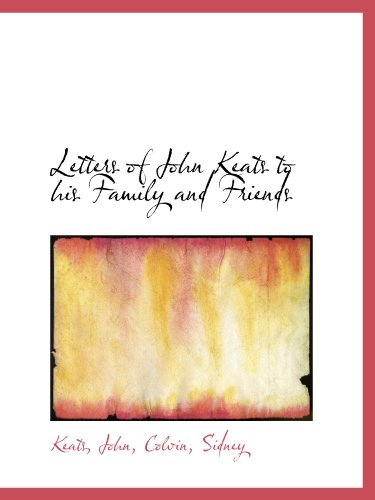 9781110393916: Letters of John Keats to his Family and Friends