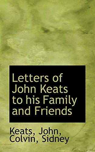 9781110393954: Letters of John Keats to his Family and Friends