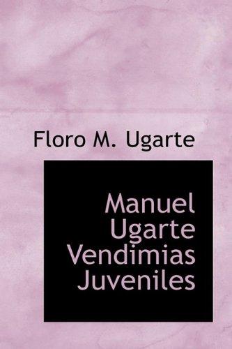 9781110396092: Manuel Ugarte Vendimias Juveniles