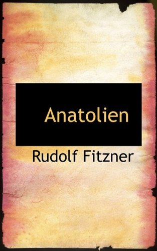 Anatolien: Rudolf Fitzner