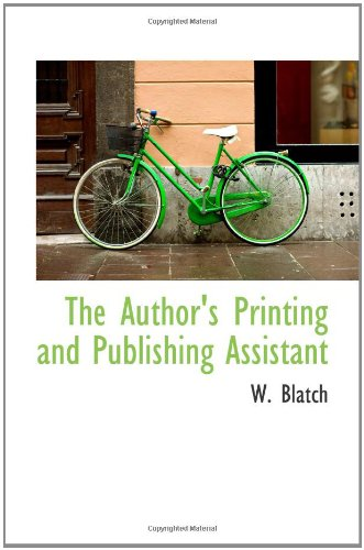 9781110408061: The Author's Printing and Publishing Assistant
