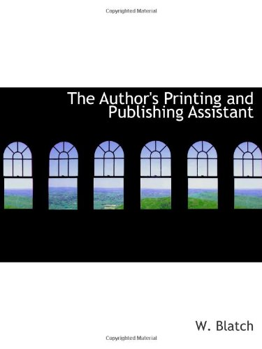 9781110408085: The Author's Printing and Publishing Assistant