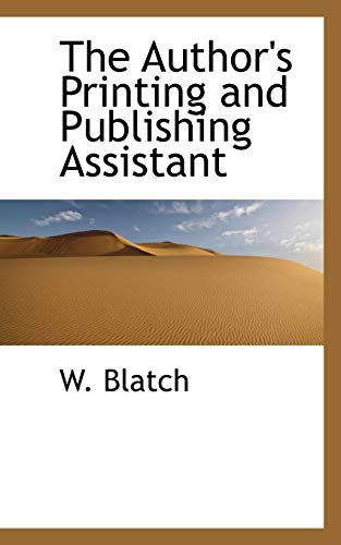 9781110408115: The Author's Printing and Publishing Assistant