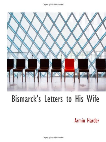 9781110414215: Bismarck's Letters to His Wife