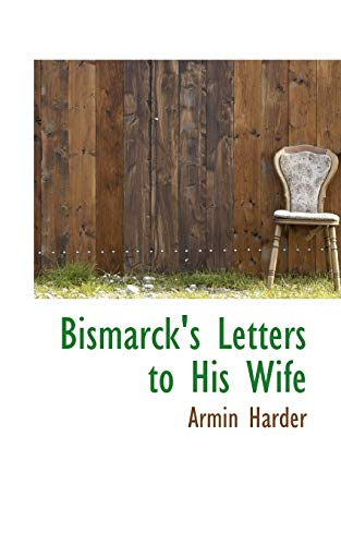 9781110414253: Bismarck's Letters to His Wife