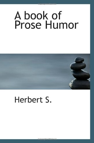 9781110415366: A book of Prose Humor