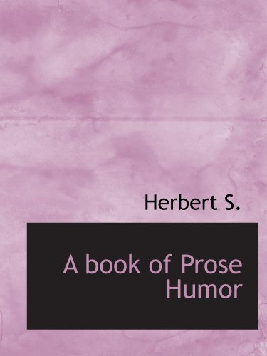 9781110415397: A book of Prose Humor