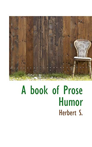 9781110415441: A Book of Prose Humor