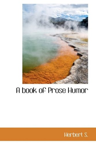 9781110415472: A Book of Prose Humor